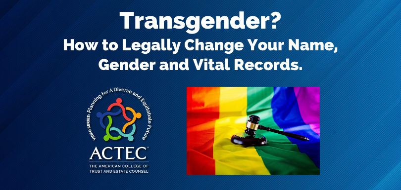 Transgender? How to Legally Change Your Name, Gender and Vital Records