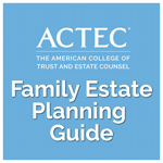 ACTEC-Family-Estate-Planning-Guide-150x150