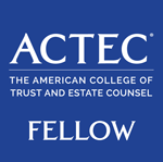Fellow The American College of Trust and Estate Counsel