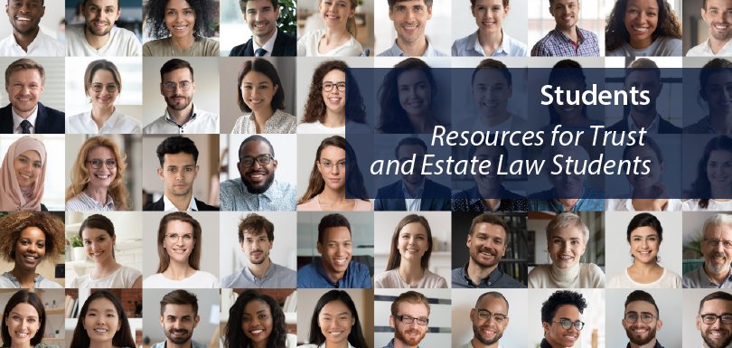 Resources for Trust and Estate Law Students
